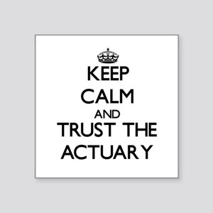 Keep Calm and Trust the Actuary Sticker