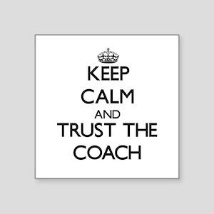 Keep Calm and Trust the Coach Sticker