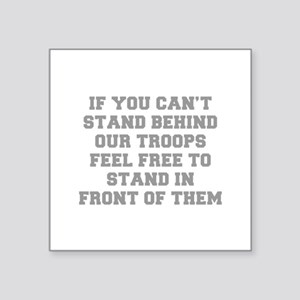 IF-YOU-CANT-STAND-BEHIND-OUT-TROOPS-FRESH-GRAY Sti