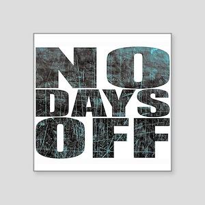 NO DAYS OFF Sticker