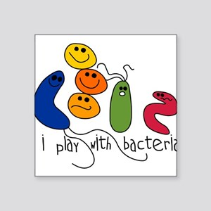 "play bacteria w Square Sticker 3"" x 3"""