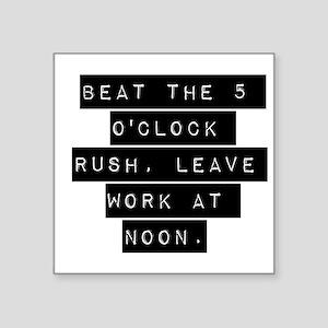 Beat the 5 OClock Rush Sticker