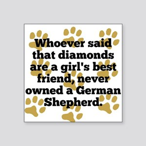 German Shepherds Are A Girls Best Friend Sticker