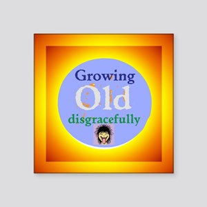 Growing Old Sticker