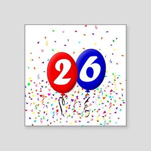 "26th Birthday Square Sticker 3"" x 3"""