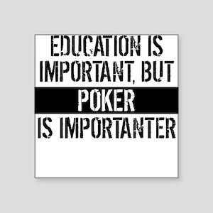 Poker Is Importanter Sticker