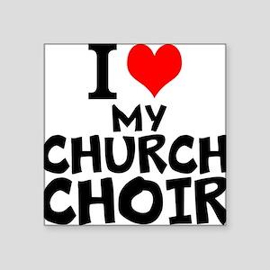 I Love My Church Choir Sticker