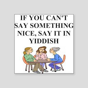 funny jewish joke yiddish proverb Square Sticker 3