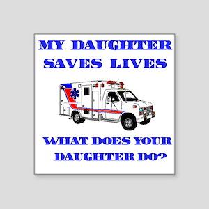 """saveslivesambulancedaughter Square Sticker 3"""""""