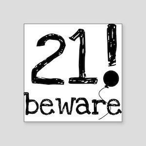 """21bewareblack Square Sticker 3"""" x 3"""""""