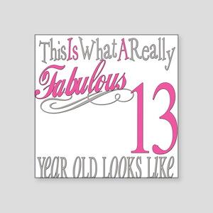 "Fabulous 13yearold Square Sticker 3"" x 3"""