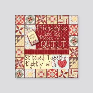 Friendships Are Like Quilts Rectangle Sticker