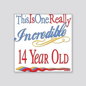 "Incredibleat14 Square Sticker 3"" x 3"""