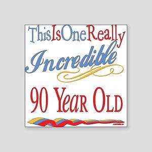 "Incredibleat90 Square Sticker 3"" x 3"""