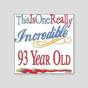 "Incredibleat93 Square Sticker 3"" x 3"""