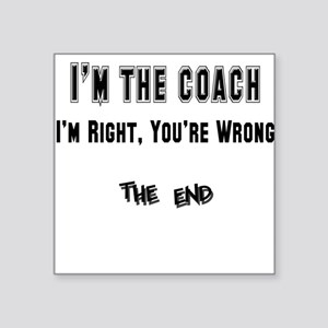 "coach right,wrong copy Square Sticker 3"" x 3"""
