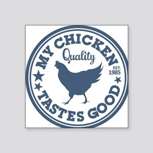 "My Chicken Tastes Good Square Sticker 3"" x 3"""