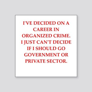 "organized crime Square Sticker 3"" x 3"""