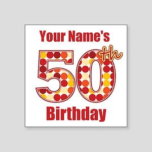 Happy 50th Birthday - Personalized! Sticker