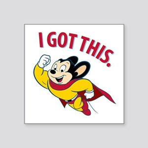 Mighty Mouse - I Got This Sticker