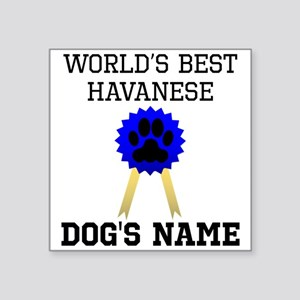 Worlds Best Havanese (Custom) Sticker