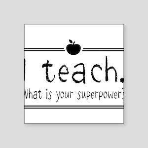 I teach what's your superpower 2 Sticker