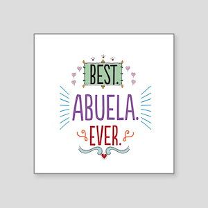 "Best Abuela Ever Square Sticker 3"" x 3"""