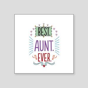 "Best Aunt Ever Square Sticker 3"" x 3"""