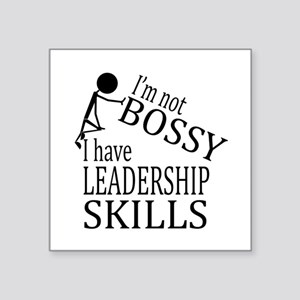 I'm Not Bossy | I Have Leadership Skills Sticker