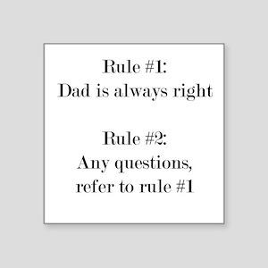 Rule #1: Dad is always right Sticker
