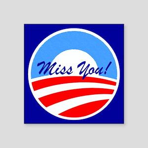 Obama Miss You! Sticker