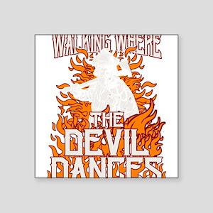 Walking Where The Devil Dances Sticker