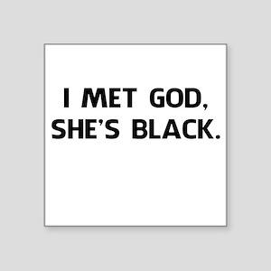 I Met God and She's Black Sticker