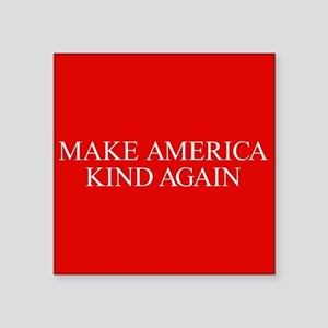 "Make America Kind Again Square Sticker 3"" x 3"""
