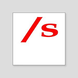 submissive symbol Square Sticker