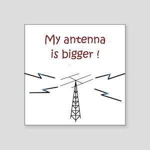 My Antenna Is Bigger! Square Sticker