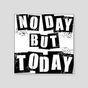 No Day Square Sticker