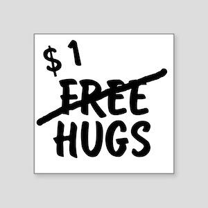 No more free hugs Square Sticker