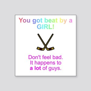 Beat by a GIRL Square Sticker