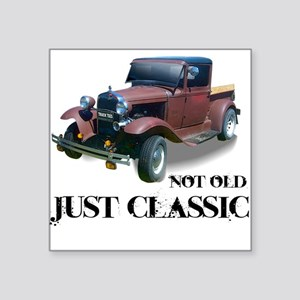 """not old """"just classic"""" Square Sticker"""