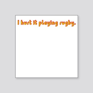 I Hurt It Playing Rugby Square Sticker (yellow/red