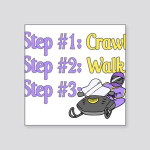 "Step 1... Step 2... Square Sticker 3"" x 3"""