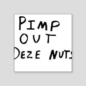 """Pimp Out Deze Nuts Square Sticker 3"""" x 3"""""""