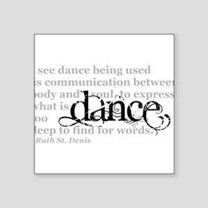 "Dance Quote Square Sticker 3"" x 3"""