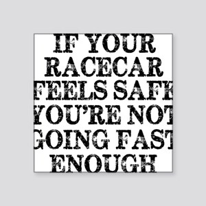 """Funny Racing Saying Square Sticker 3"""" x 3"""""""