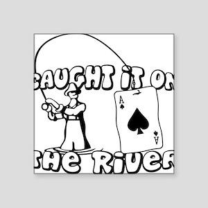 "caught on river Square Sticker 3"" x 3"""