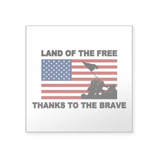 Land Of The Free Thanks To The Brave