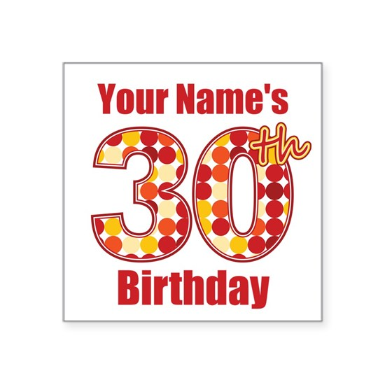 Happy 30th Birthday - Personalized!