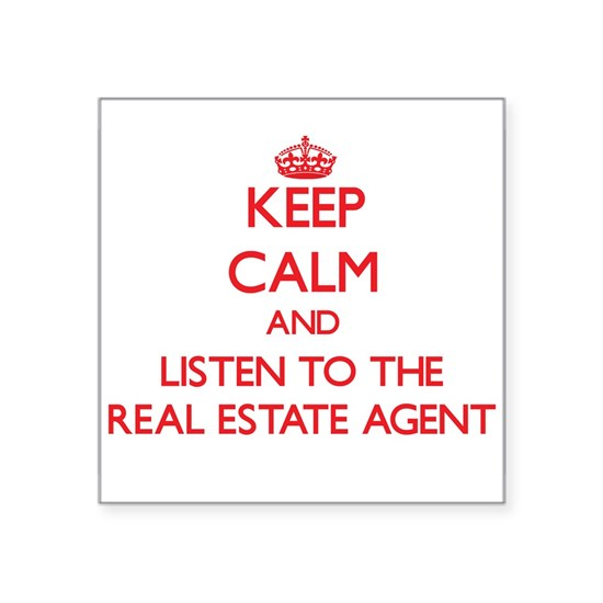 Keep Calm and Listen to the Real Estate Agent