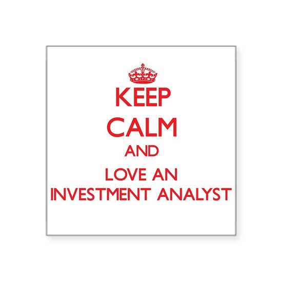 Keep Calm and Love an Investment Analyst